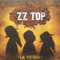 REVIEW:  ZZ Top - La Futura (Best Buy edition, 2 bonus tracks)