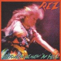 Part 195 / REVIEW:  REZ - Between Heaven 'N Hell (1985)