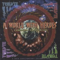 REVIEW: A World With Heroes – A KISS Tribute for Cancer Care – A 40th Anniversary Celebration (2013)