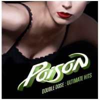 REVIEW:  Poison - Double Dose: Ultimate Hits (2011)
