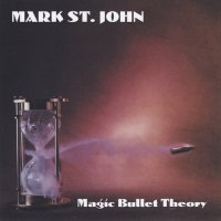 REVIEW:  Mark St. John - Magic Bullet Theory (2003)