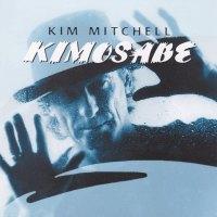 "REVIEW:  Kim Mitchell - Kimosabe (1999) / ""Sudbury Saturday Night"" (1998)"