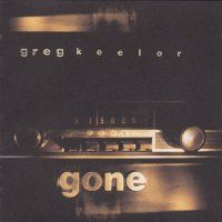 REVIEW: Greg Keelor - Gone (1997)