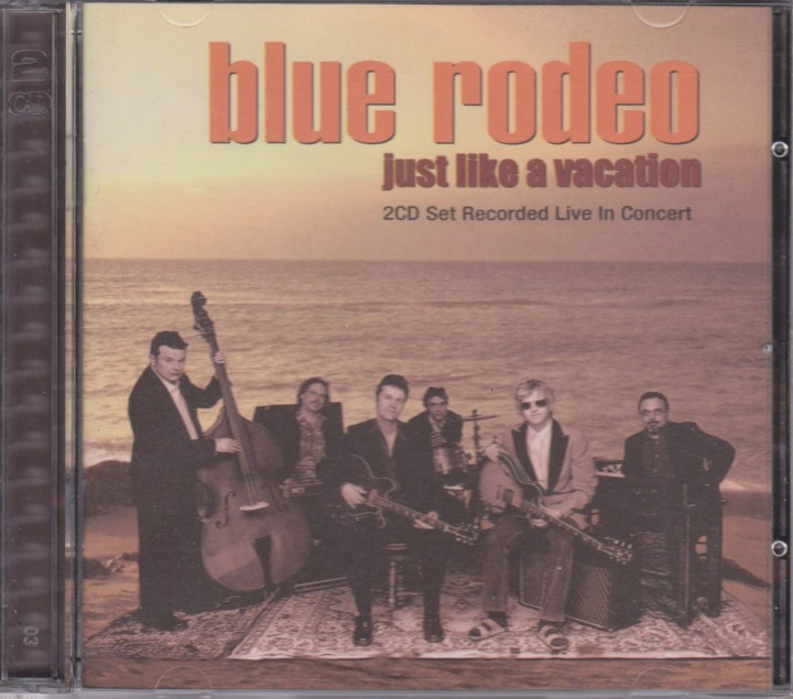 """REVIEW:  Blue Rodeo – Just Like a Vacation / """"Joker's Wild"""" bonus track(1999)"""
