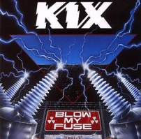 KIX BLOW MY FUSE