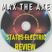 REVIEW:  Max the Axe - Status Electric (2018)