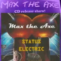 MAX THE AXE CD release tonight!