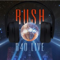 Just Listening to...RUSH - R40 Live