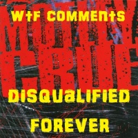 WTF Comments:  Disqualified Forever edition