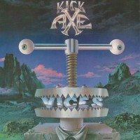 REVIEW:  Kick Axe - Vices (1984, 2016 remaster) - Kick Axe series Part Three