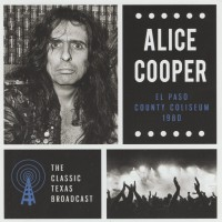 REVIEW:  Alice Cooper - El Paso County Coliseum - The Classic Texas Broadcast -1980