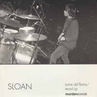 "REVIEW:  Sloan - ""Stood Up"" / ""Same Old Flame"" (1995 7"" single)"