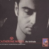 "Sunday Screening:  Catherine Wheel - ""Ma Solituda"""