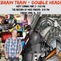 Double Header!  Andy Curran and Mike Fraser - Back on the LeBrain Train