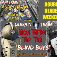 Double Header Weekend!  Andy Curran and Blind Buys on the LeBrain Train